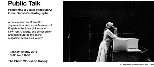 Fashioning a Visual Vocabulary: Omar Badsha's Photographs:Public Talk, 2015
