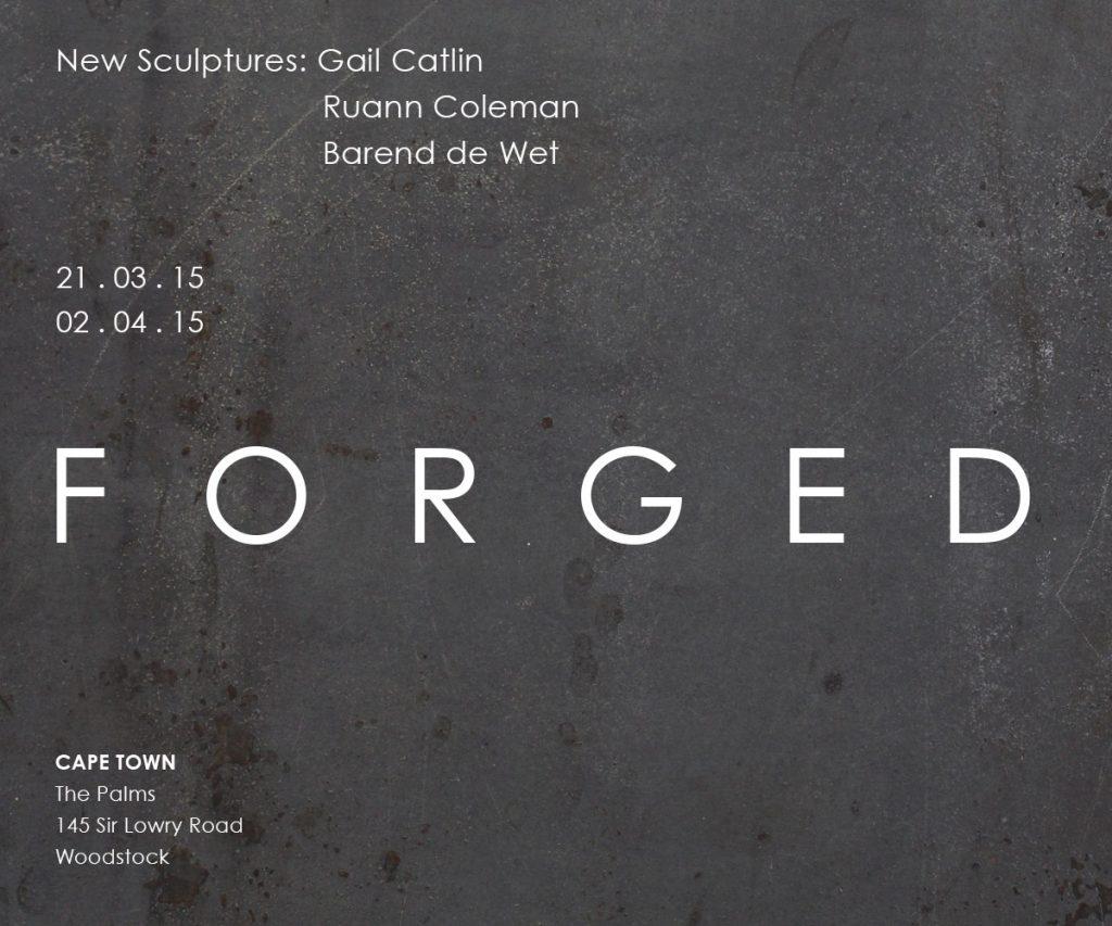 Gail Catlin, Ruann Coleman and Barend de Wet: Forged