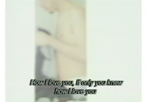 Akram Zaatari How I love you, 2001. Video, colour, sound. Duration 29 min